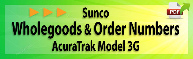 Sunco Wholegoods & Order Numbers AcuraTrak Model 3G